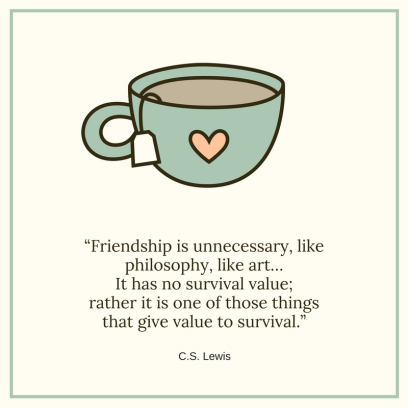 friendship-is-unnecessary-like-philosophy-like-art-it-has-no-survival-value-rather-it-is-one-of-those-things-that-give-value-to-survival